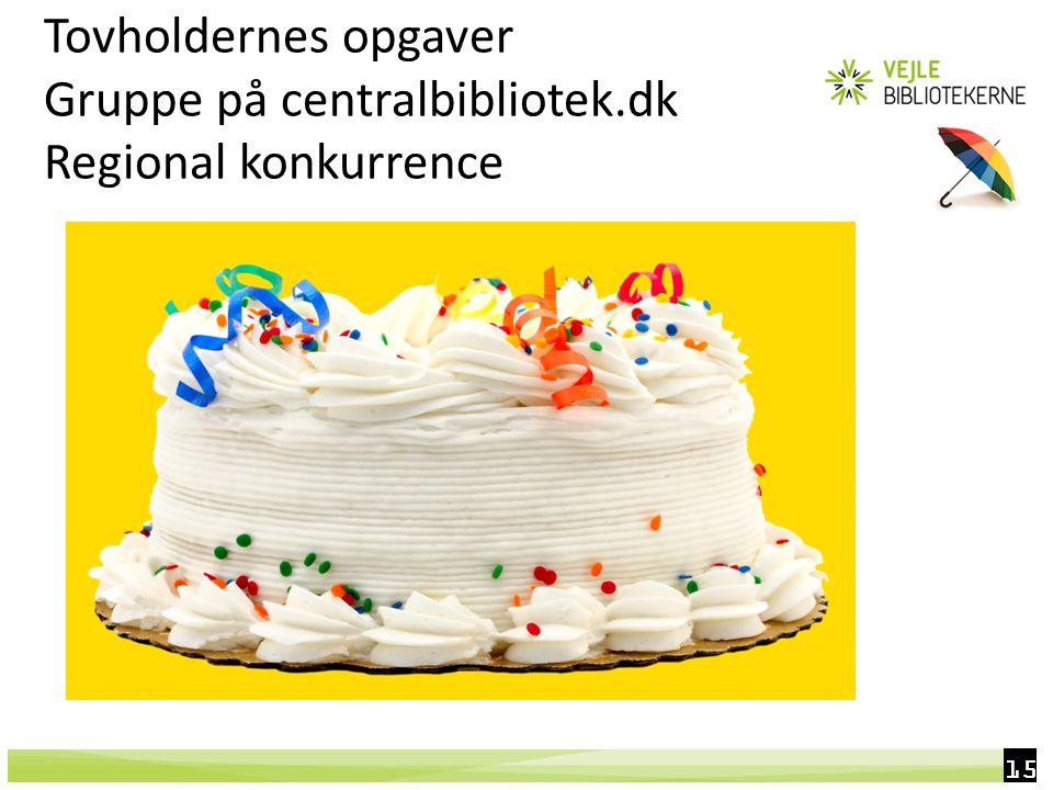 15 Tovholdernes opgaver Gruppe på centralbibliotek.dk Regional konkurrence