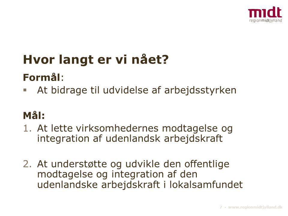 7 ▪ www.regionmidtjylland.dk Hvor langt er vi nået.