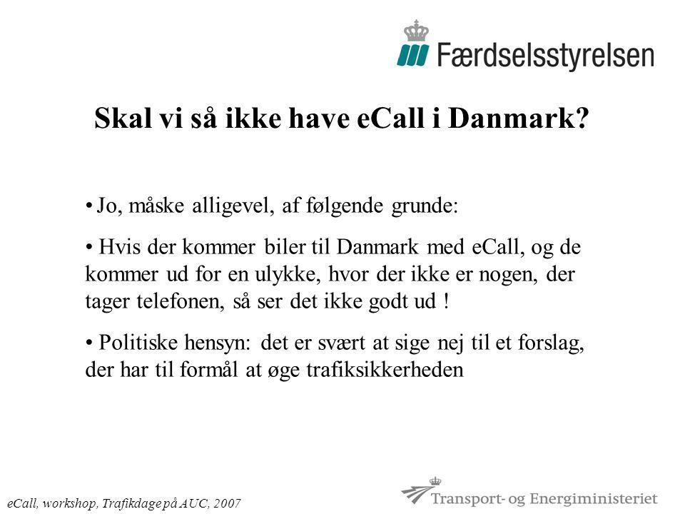 Skal vi så ikke have eCall i Danmark.