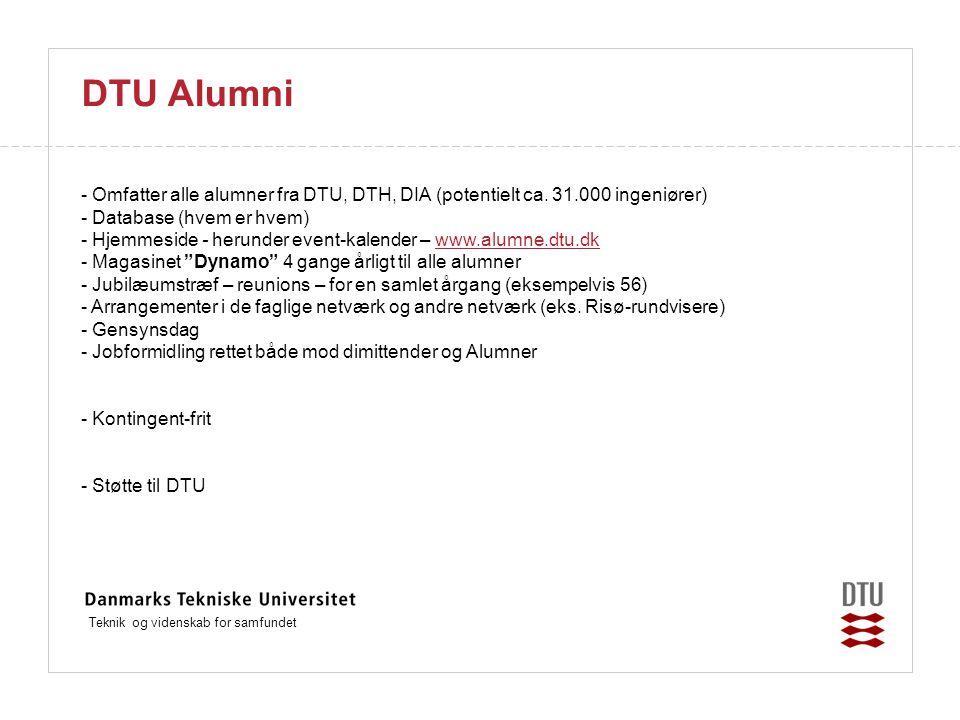 Teknik og videnskab for samfundet DTU Alumni - Omfatter alle alumner fra DTU, DTH, DIA (potentielt ca.