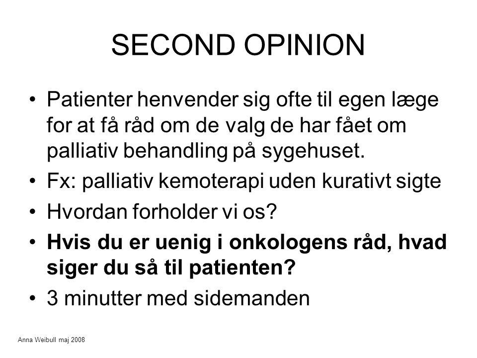 SECOND OPINION Patienter henvender sig ofte til egen læge for at få råd om de valg de har fået om palliativ behandling på sygehuset.
