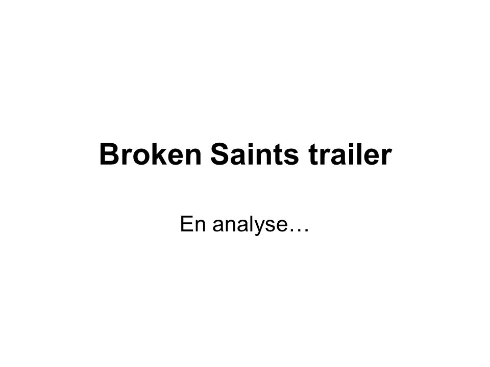 Broken Saints trailer En analyse…
