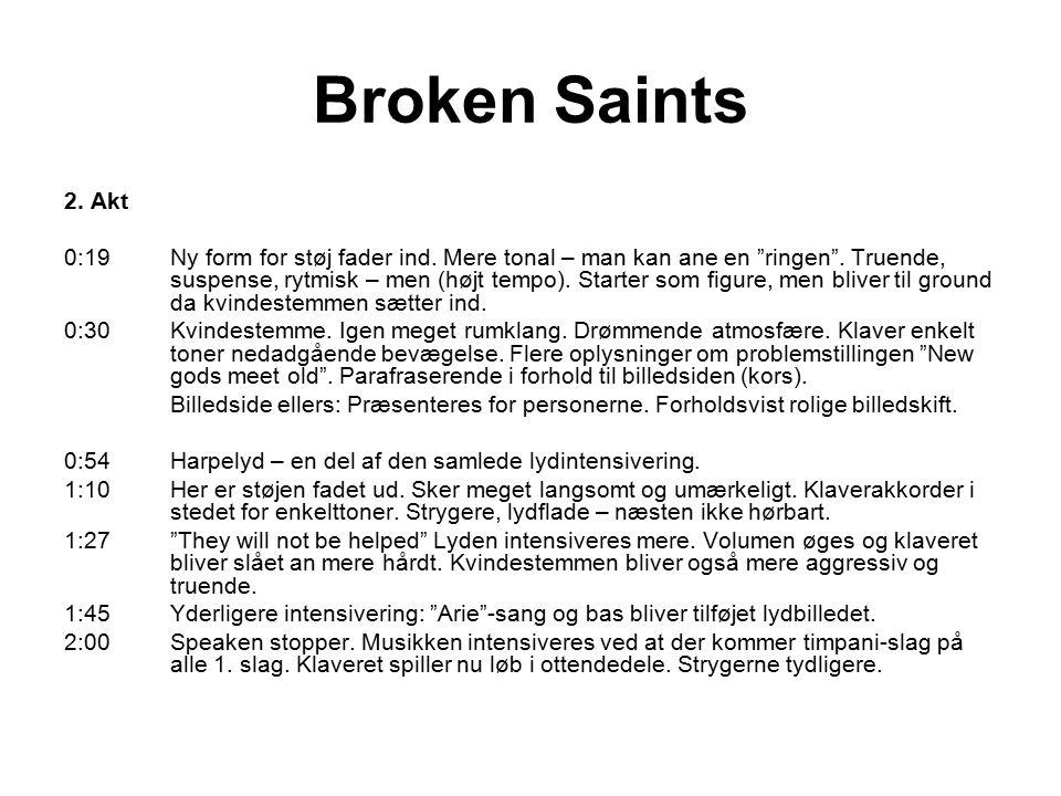 Broken Saints 2. Akt 0:19Ny form for støj fader ind.