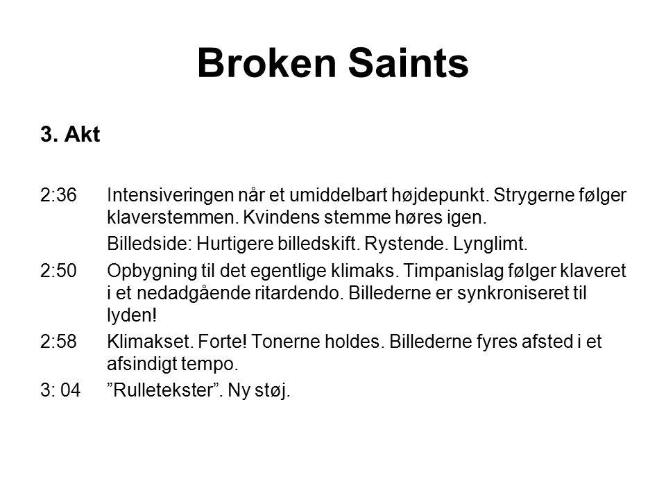 Broken Saints 3. Akt 2:36Intensiveringen når et umiddelbart højdepunkt.