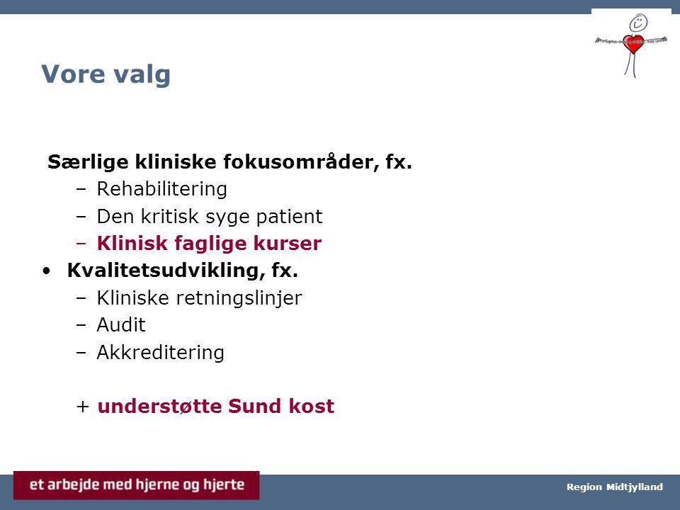 Århus Universitetshospital, Århus Sygehus Region Midtjylland Vore valg Særlige kliniske fokusområder, fx.