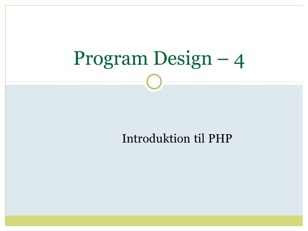 Program Design – 4 Introduktion til PHP