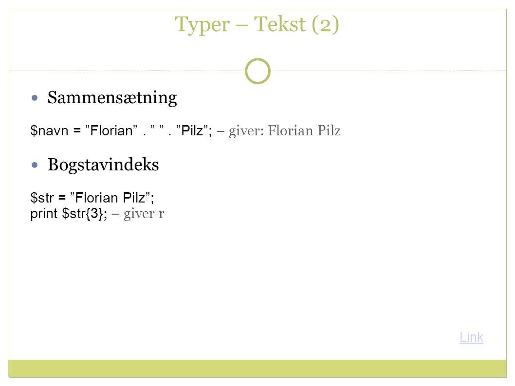 Typer – Tekst (2) Sammensætning $navn = Florian .