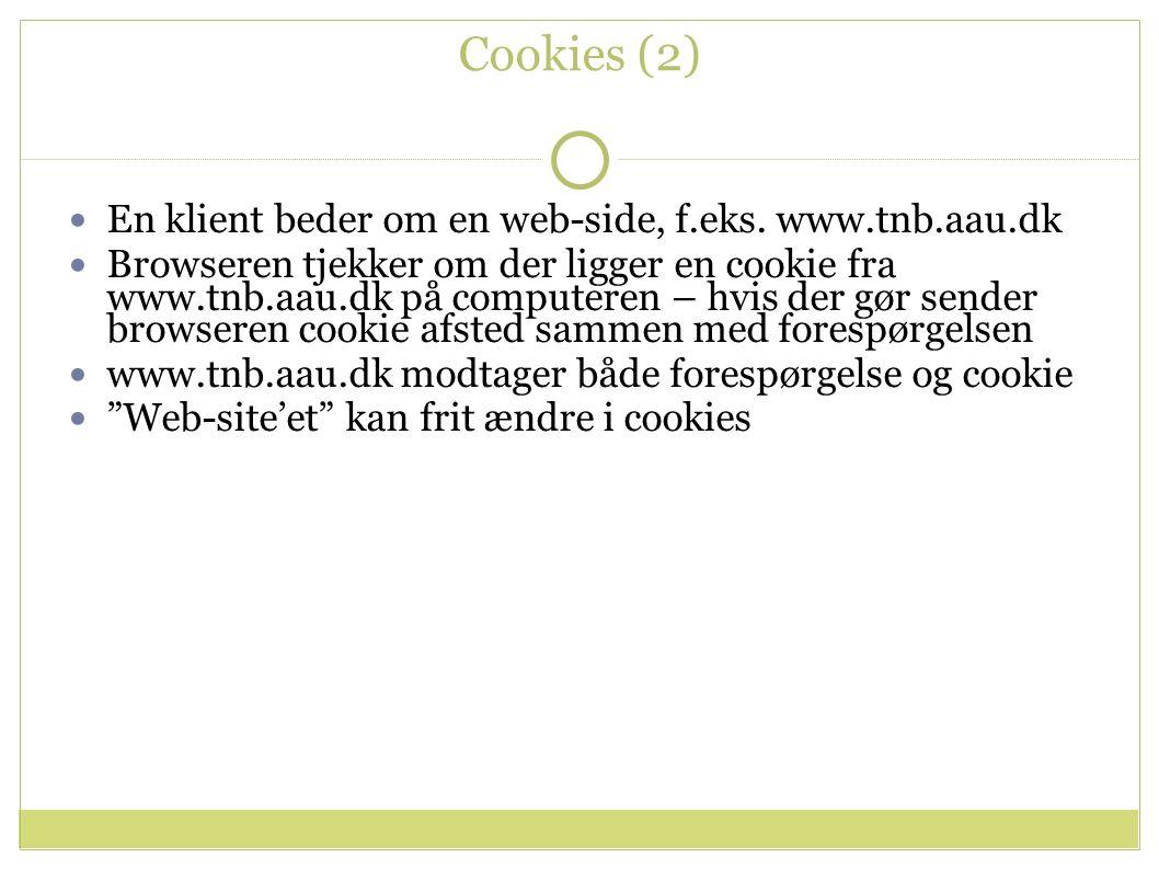 Cookies (2) En klient beder om en web-side, f.eks.