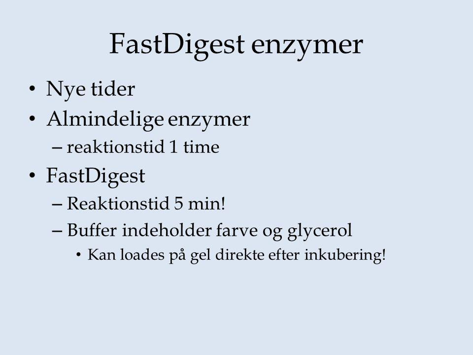 FastDigest enzymer Nye tider Almindelige enzymer – reaktionstid 1 time FastDigest – Reaktionstid 5 min.