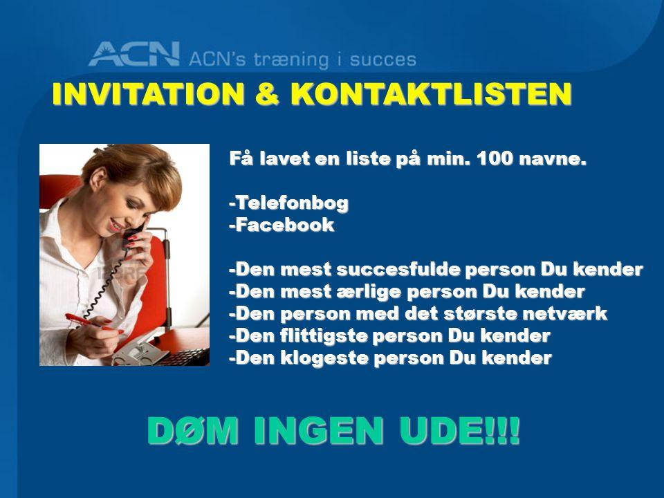 INVITATION & KONTAKTLISTEN Få lavet en liste på min.