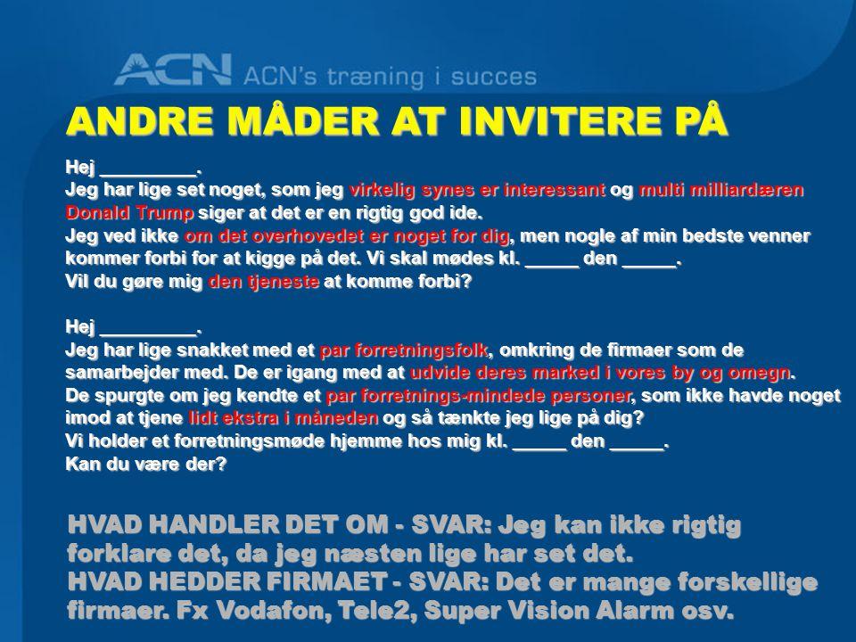 ANDRE MÅDER AT INVITERE PÅ Hej _________.