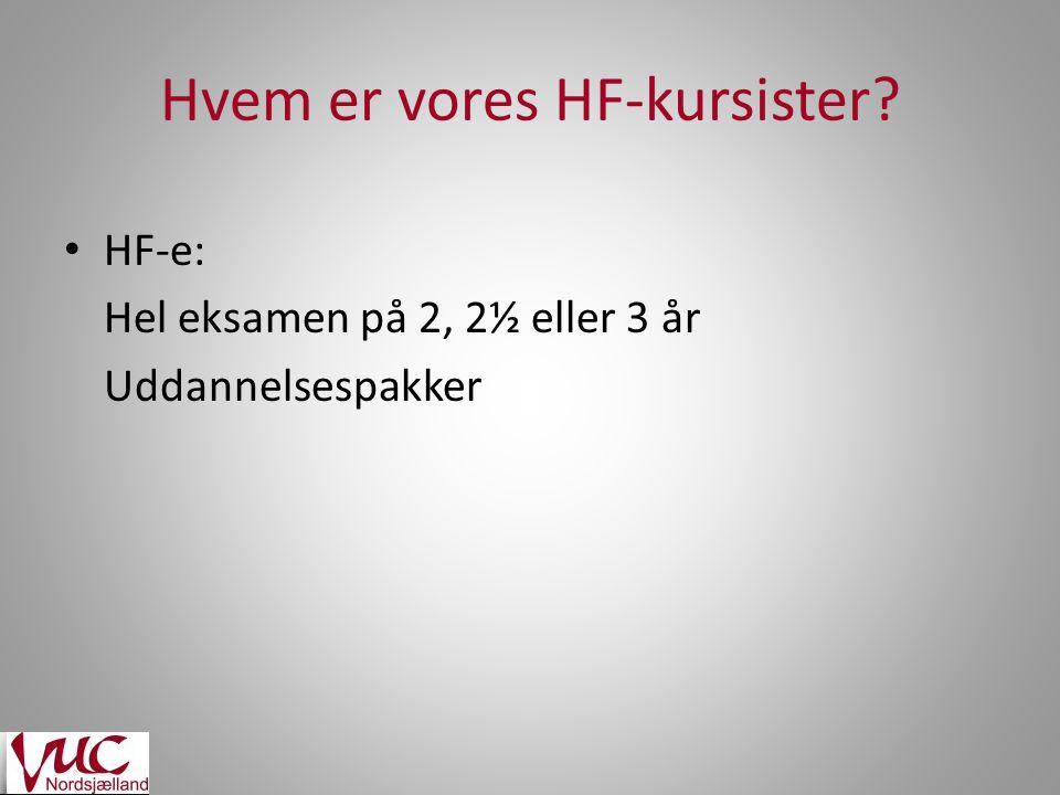 Hvem er vores HF-kursister HF-e: Hel eksamen på 2, 2½ eller 3 år Uddannelsespakker