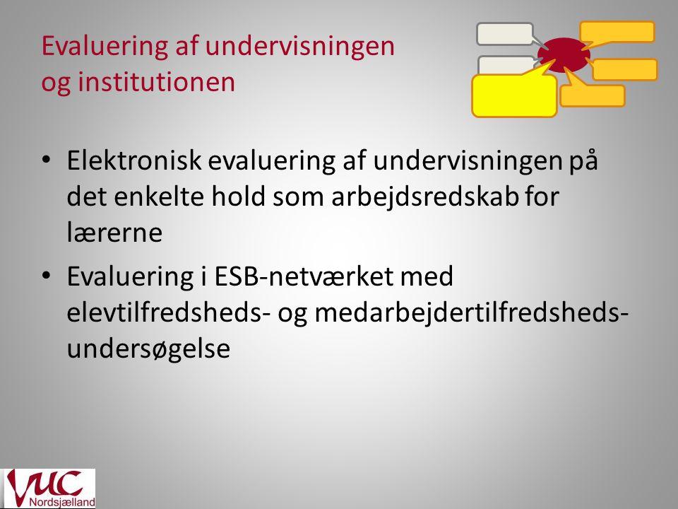 Evaluering af undervisningen og institutionen Elektronisk evaluering af undervisningen på det enkelte hold som arbejdsredskab for lærerne Evaluering i ESB-netværket med elevtilfredsheds- og medarbejdertilfredsheds- undersøgelse