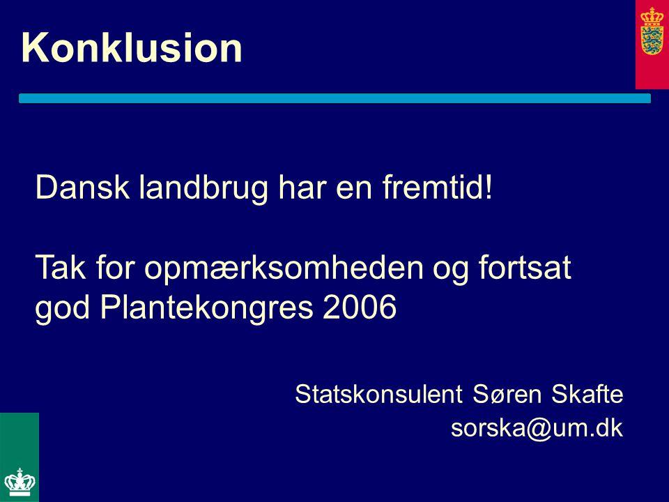 Konklusion Dansk landbrug har en fremtid.