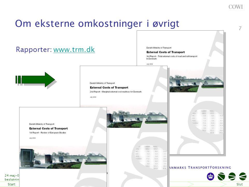 StartSlut 24 maj-06 Fremtidens beslutningsgrundlag Niels Buus Kristensen 7 Om eksterne omkostninger i øvrigt Rapporter: www.trm.dkwww.trm.dk