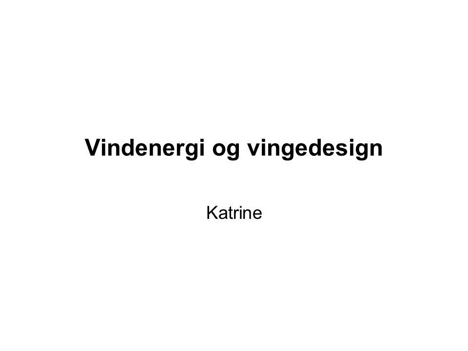 Vindenergi og vingedesign Katrine