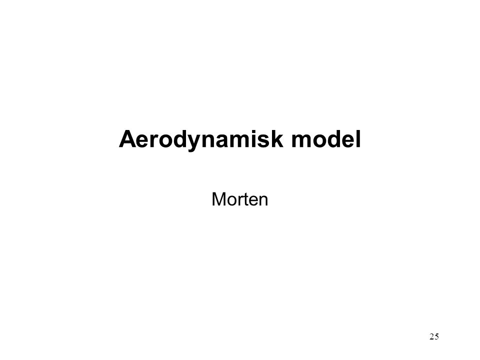 25 Aerodynamisk model Morten