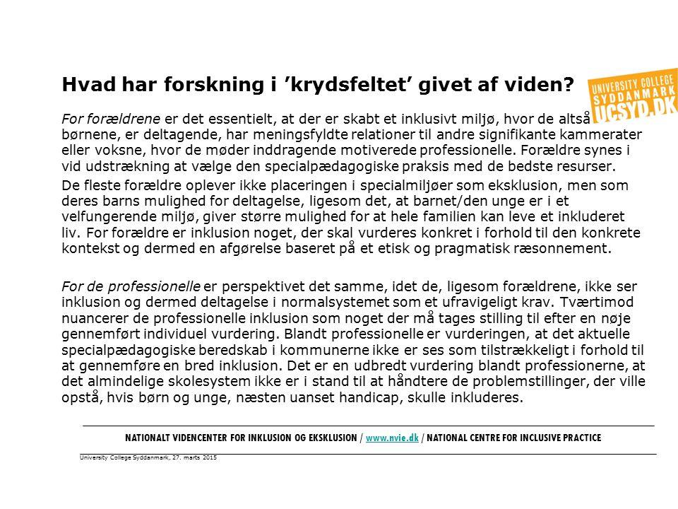 University College Syddanmark, 27. marts 2015 Hvad har forskning i 'krydsfeltet' givet af viden.