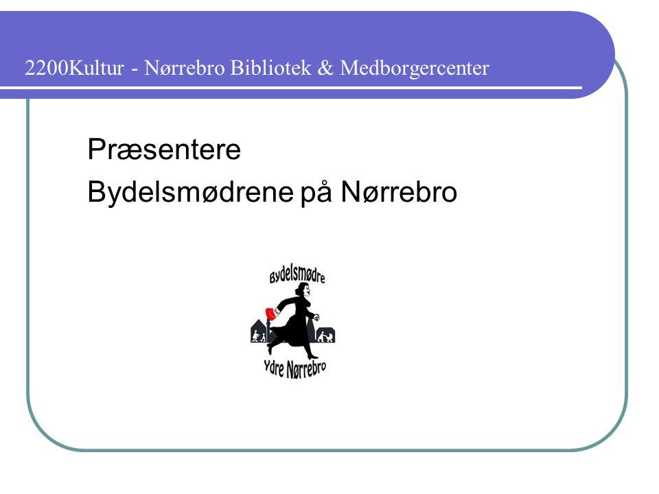 2200Kultur - Nørrebro Bibliotek & Medborgercenter Præsentere Bydelsmødrene på Nørrebro
