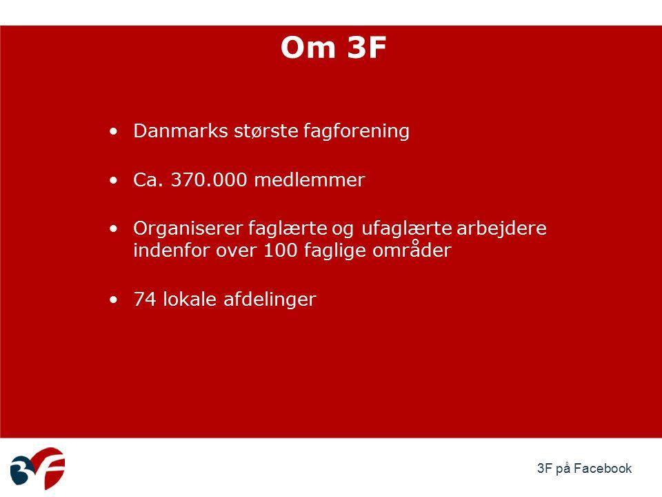 3F på Facebook Om 3F Danmarks største fagforening Ca.