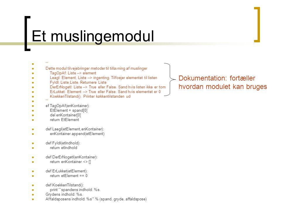 Et muslingemodul Dette modul tilvejebringer metoder til tillavning af muslinger TagOpAf: Liste --> element LeagI: Element, Liste --> ingenting.