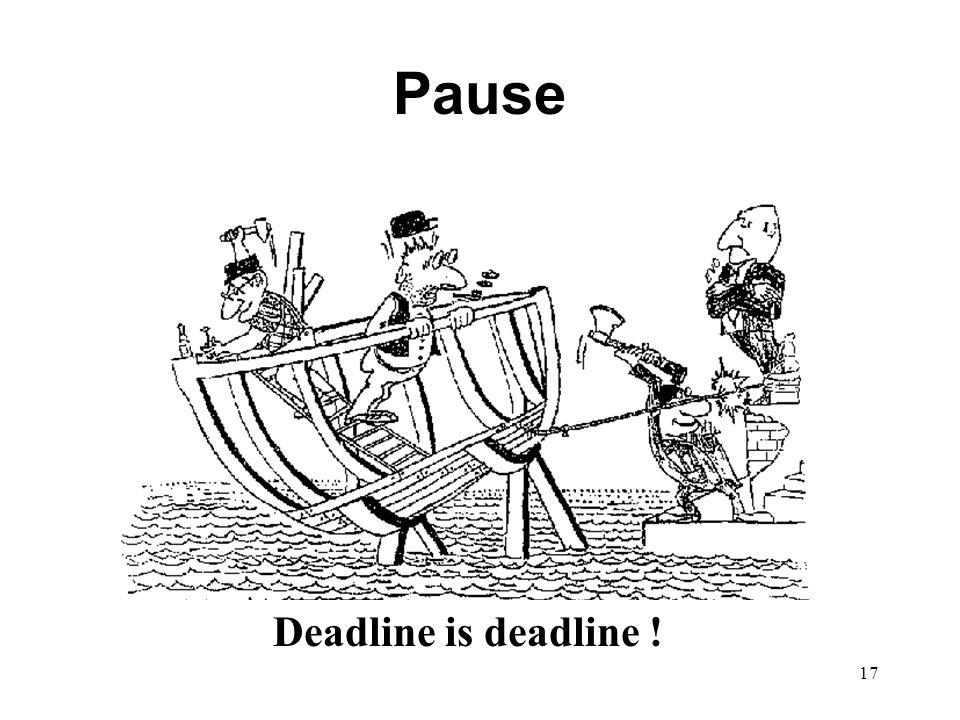 17 Pause Deadline is deadline !
