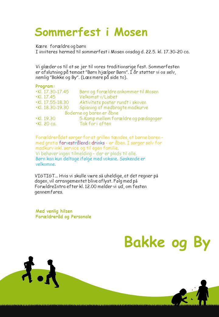 Bakke og By Sommerfest i Mosen Kære forældre og børn I inviteres hermed til sommerfest i Mosen onsdag d.