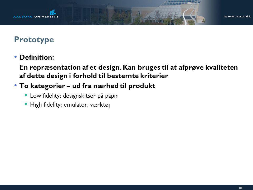 10 Prototype Definition: En repræsentation af et design.