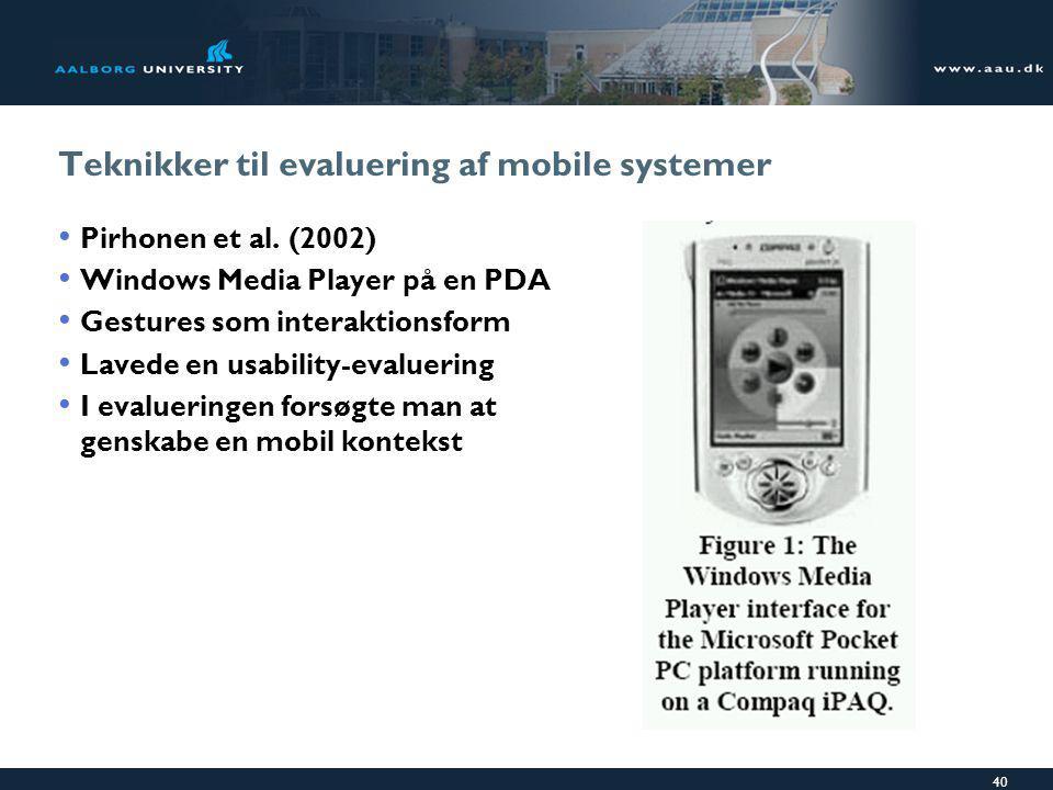 40 Teknikker til evaluering af mobile systemer Pirhonen et al.