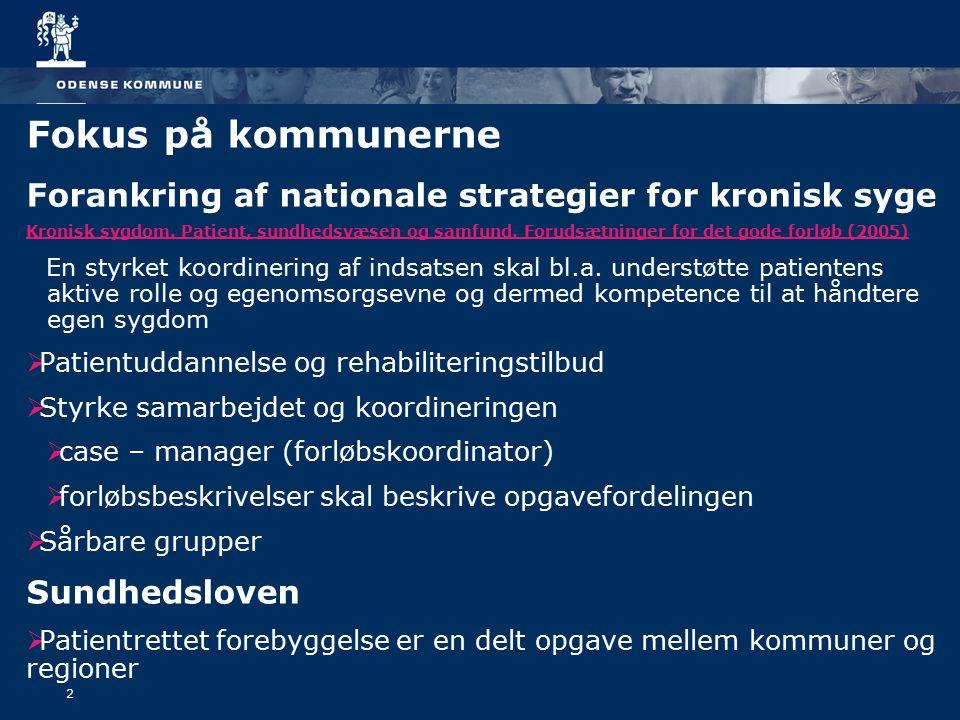 2 Fokus på kommunerne Forankring af nationale strategier for kronisk syge Kronisk sygdom.