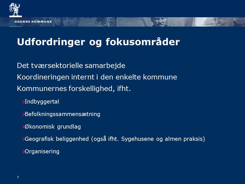 7 Det tværsektorielle samarbejde Koordineringen internt i den enkelte kommune Kommunernes forskellighed, ifht.
