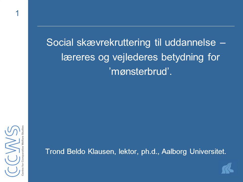 1 Social skævrekruttering til uddannelse – læreres og vejlederes betydning for 'mønsterbrud'.