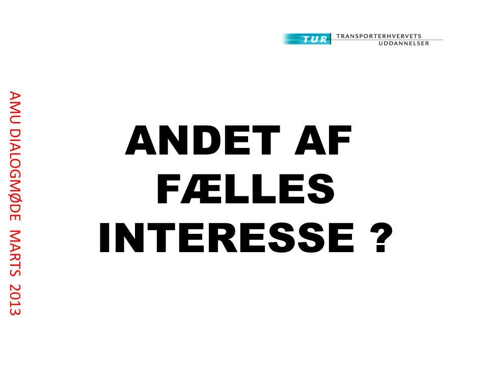 ANDET AF FÆLLES INTERESSE AMU DIALOGMØDE MARTS 2013