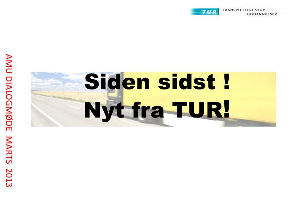 Siden sidst ! Nyt fra TUR ! AMU DIALOGMØDE MARTS 2013