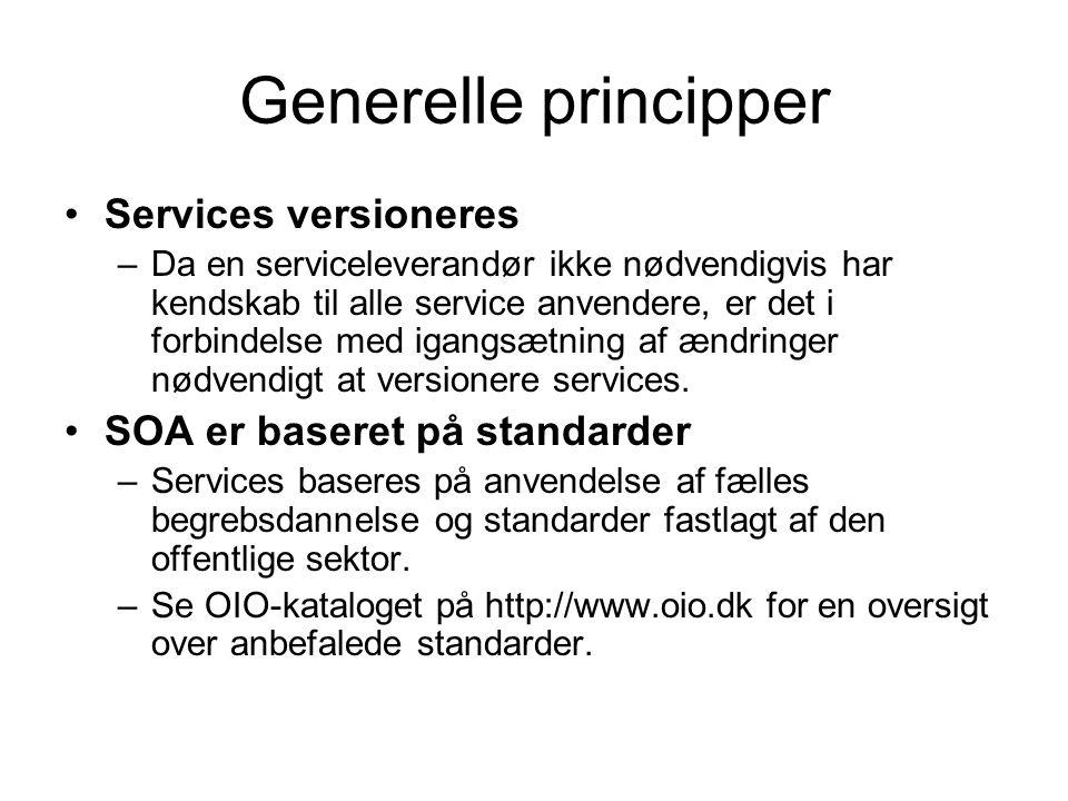 Generelle principper Services versioneres –Da en serviceleverandør ikke nødvendigvis har kendskab til alle service anvendere, er det i forbindelse med igangsætning af ændringer nødvendigt at versionere services.