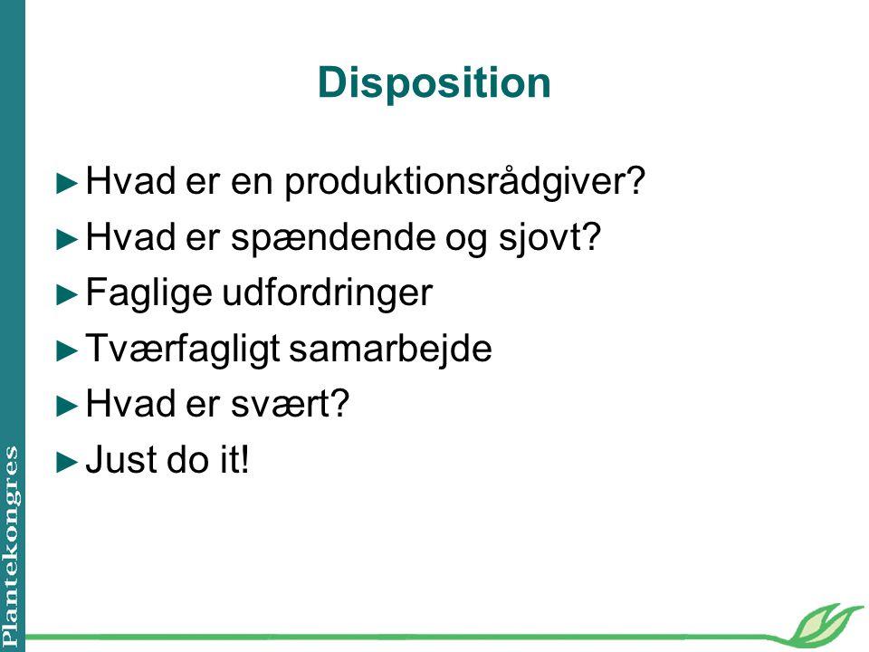Disposition ► Hvad er en produktionsrådgiver. ► Hvad er spændende og sjovt.