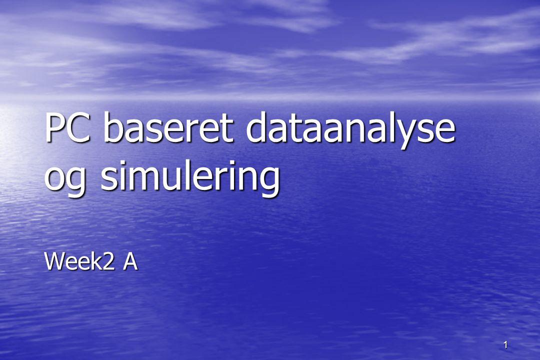 1 PC baseret dataanalyse og simulering Week2 A