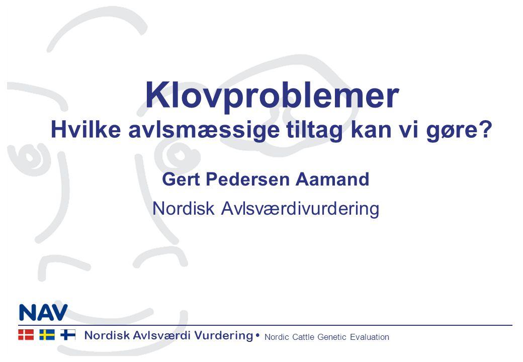 Nordisk Avlsværdi Vurdering Nordic Cattle Genetic Evaluation Klovproblemer Hvilke avlsmæssige tiltag kan vi gøre.