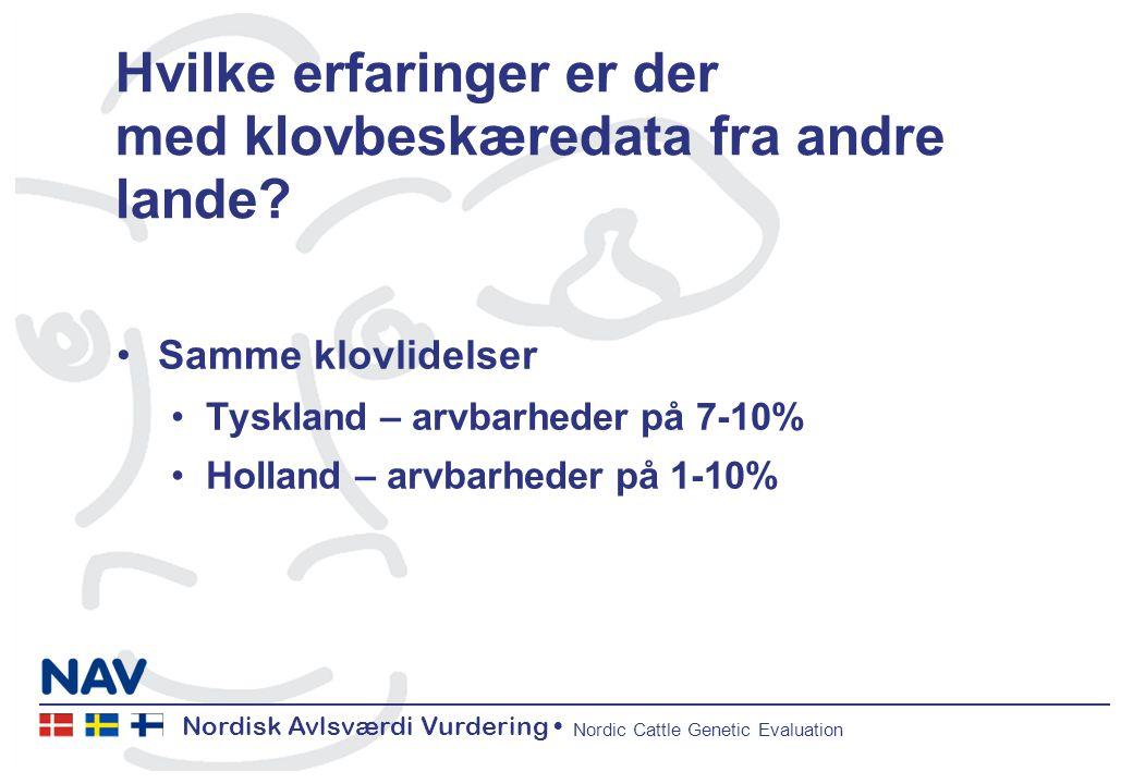 Nordisk Avlsværdi Vurdering Nordic Cattle Genetic Evaluation Hvilke erfaringer er der med klovbeskæredata fra andre lande.