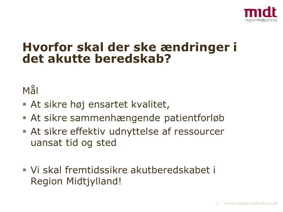 2 ▪ www.regionmidtjylland.dk Hvorfor skal der ske ændringer i det akutte beredskab.