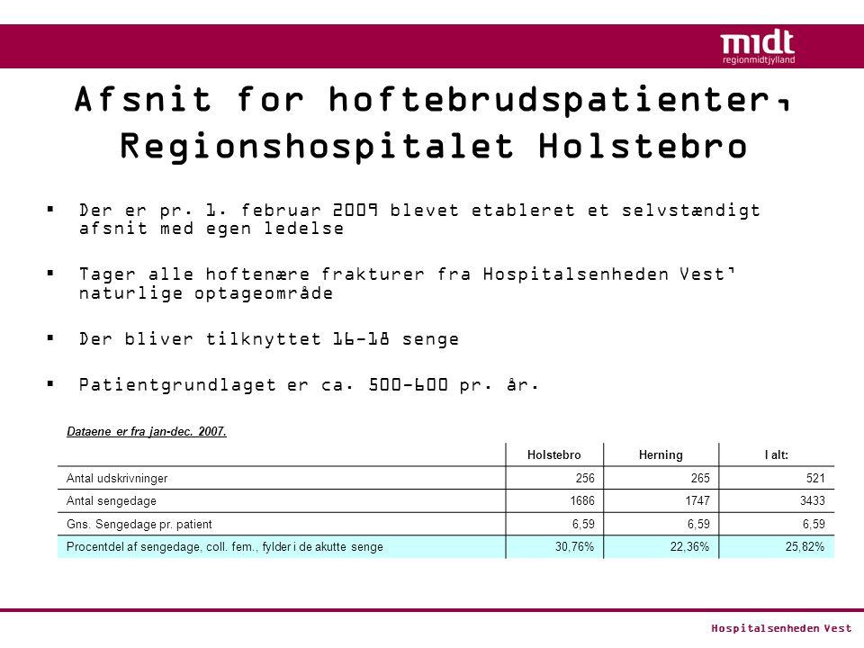 Hospitalsenheden Vest Afsnit for hoftebrudspatienter, Regionshospitalet Holstebro  Der er pr.