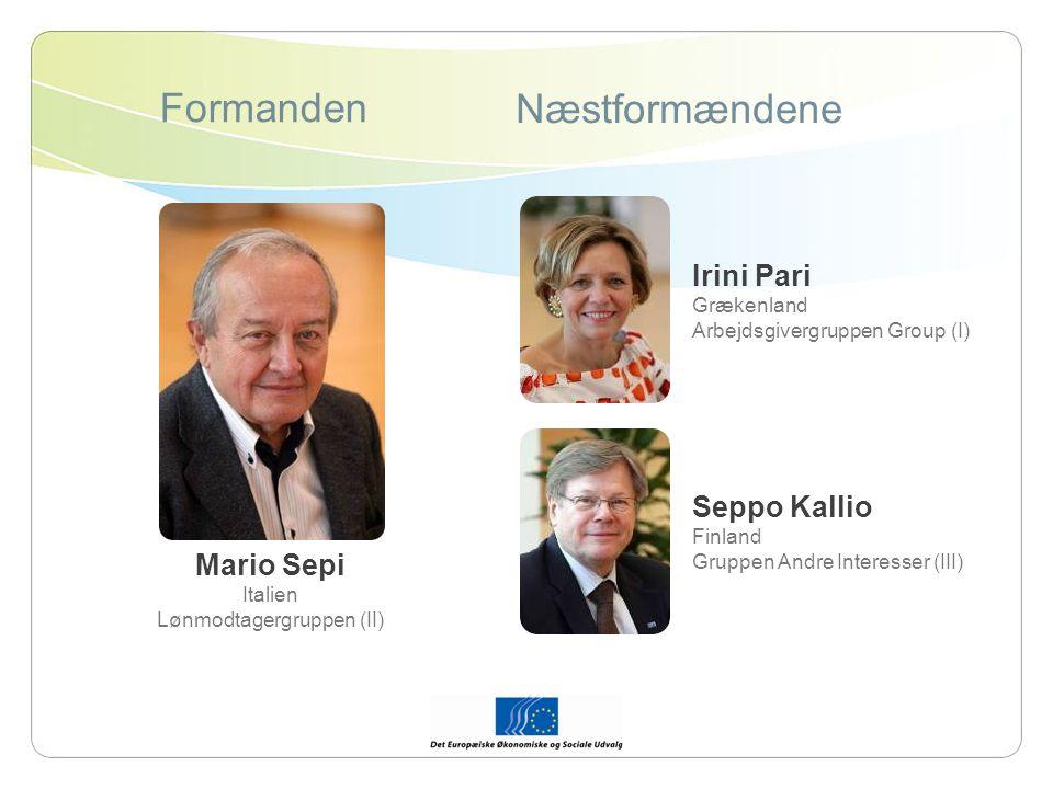 Formanden Næstformændene Mario Sepi Italien Lønmodtagergruppen (II) Irini Pari Grækenland Arbejdsgivergruppen Group (I) Seppo Kallio Finland Gruppen Andre Interesser (III)