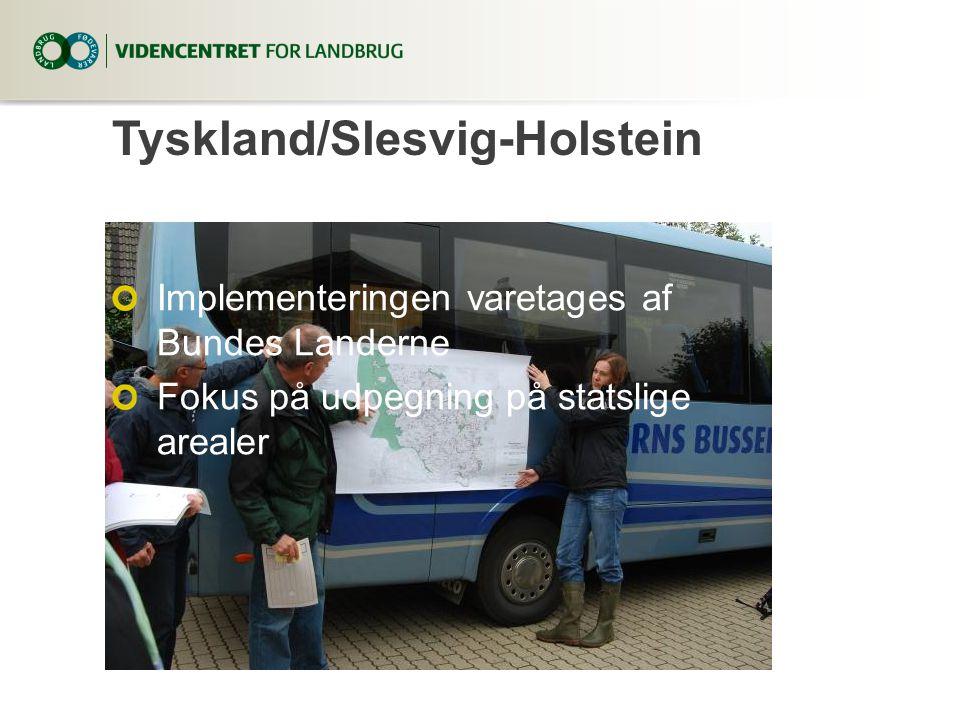 Tyskland/Slesvig-Holstein Implementeringen varetages af Bundes Landerne Fokus på udpegning på statslige arealer