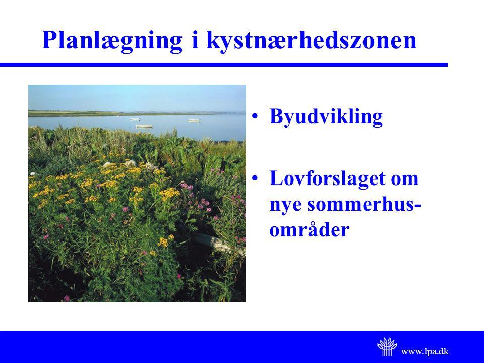 www.lpa.dk Planlægning i kystnærhedszonen Byudvikling Lovforslaget om nye sommerhus- områder