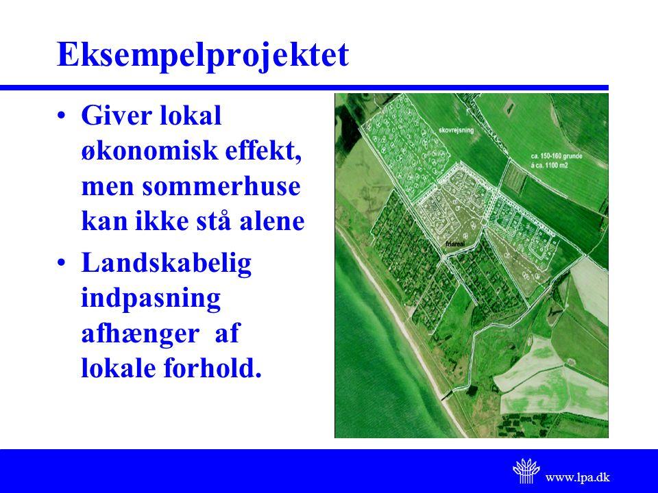 www.lpa.dk Eksempelprojektet Giver lokal økonomisk effekt, men sommerhuse kan ikke stå alene Landskabelig indpasning afhænger af lokale forhold.