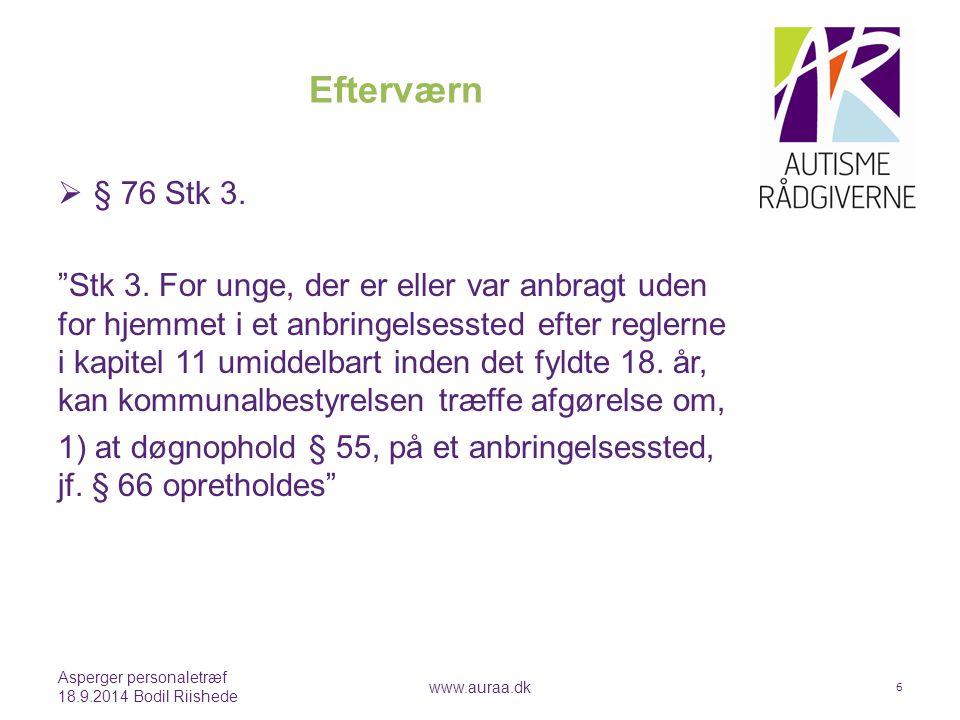 Anbringelsessteder for voksne Asperger personaletræf 18.9.2014 Bodil Riishede www.auraa.dk 7 Lov om Social Service § 107.