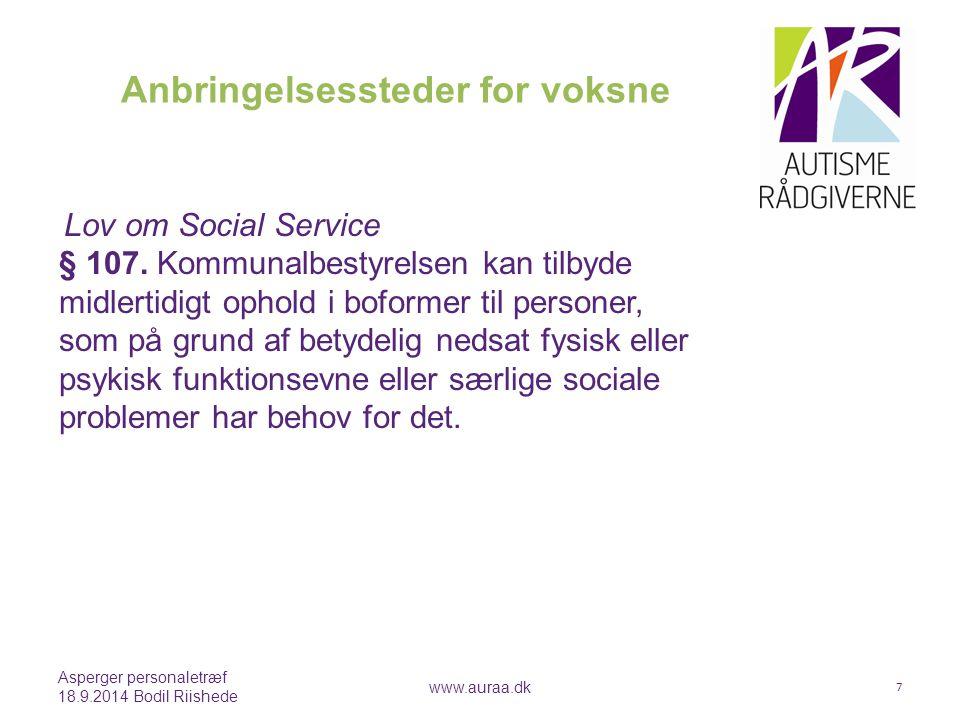 Anbringelsessteder for voksne Lov om Social Service § 107  Stk.