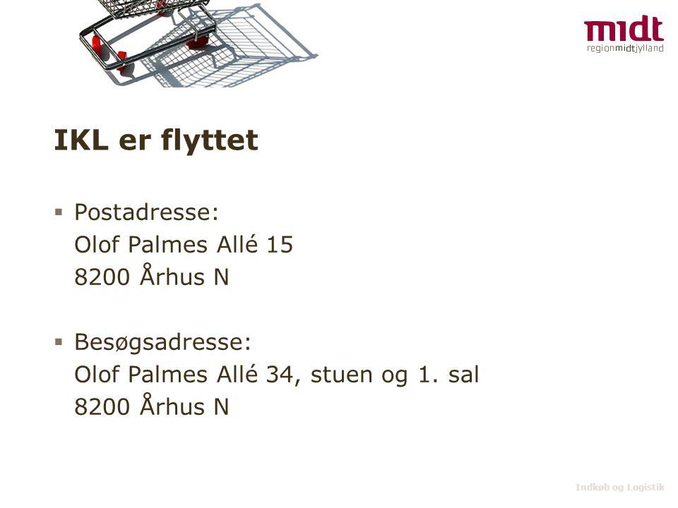 Indkøb og Logistik IKL er flyttet  Postadresse: Olof Palmes Allé 15 8200 Århus N  Besøgsadresse: Olof Palmes Allé 34, stuen og 1.