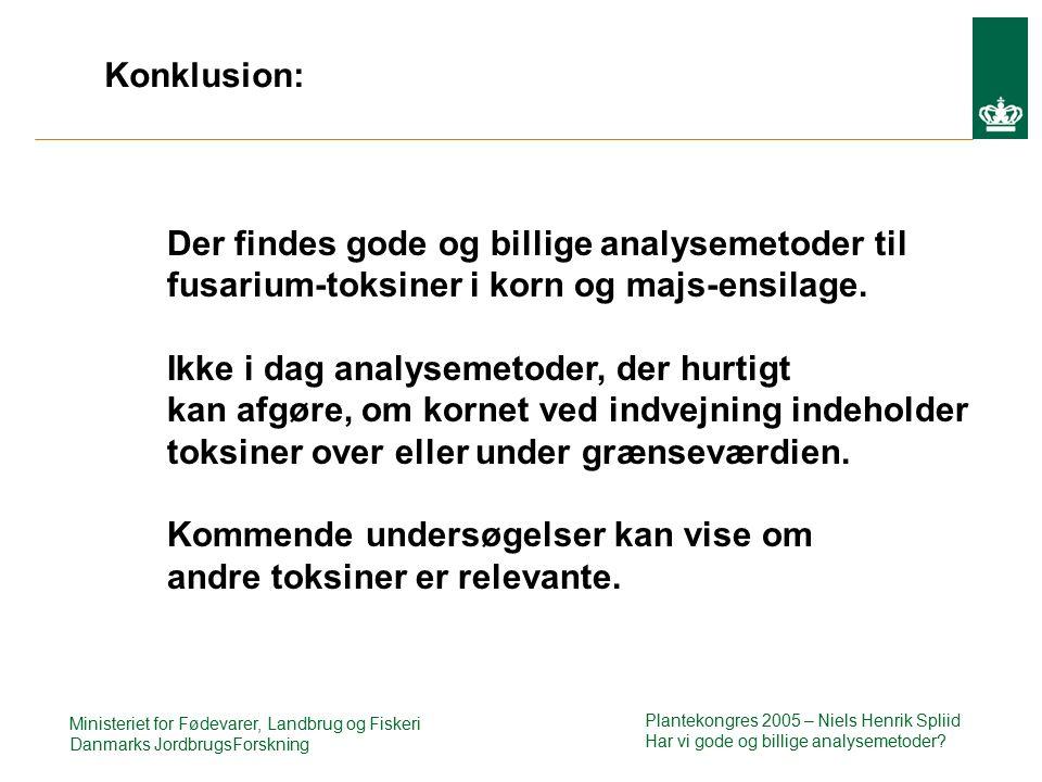 Ministeriet for Fødevarer, Landbrug og Fiskeri Danmarks JordbrugsForskning Der findes gode og billige analysemetoder til fusarium-toksiner i korn og majs-ensilage.
