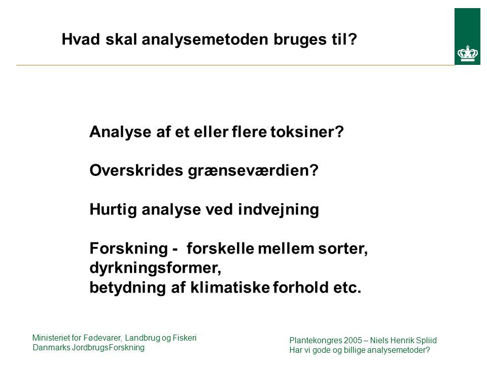 Ministeriet for Fødevarer, Landbrug og Fiskeri Danmarks JordbrugsForskning Analyse af et eller flere toksiner.